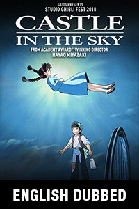 Castle in the Sky (English Dubbed) - Studio Ghibli Fest 2018 Poster