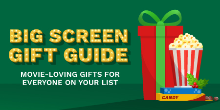 Big screen gift guide. Movie-loving gifts for everyone on your list